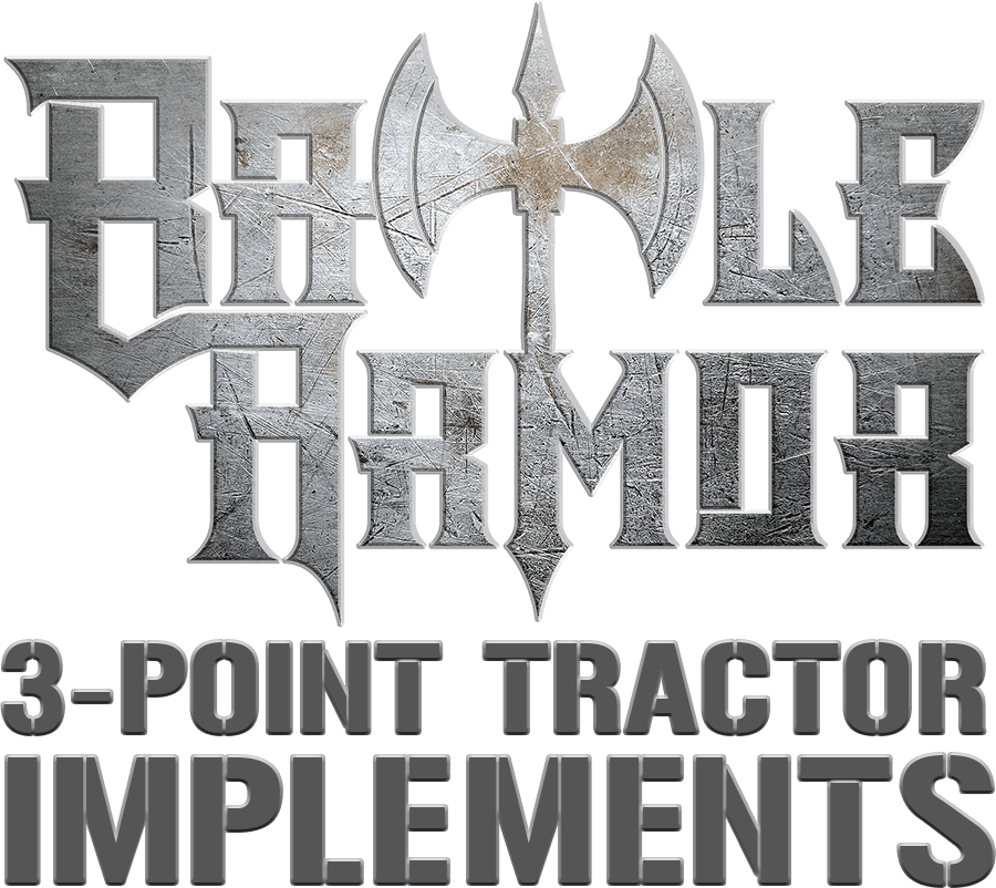 Battle Armor Implements - Tough Three-Point Hitch Tractor Attachments