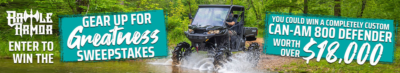 Battle Armor Gear Up For Greatness Sweepstakes - You could win a completely custom Can-Am 800 Defender worth over $18,000!